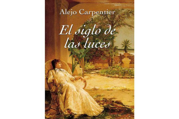 """""""El siglo de las luces"""", una mirada literaria de Cuba"""