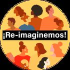 ¡Re-Imaginemos!