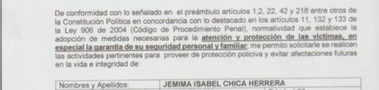 Solicitud de un esquema de seguridad para Jemima Chica Herrera, emitido ante la Fiscalía General de la Nación. Hasta la fecha no hay respuesta por parte de la entidad.