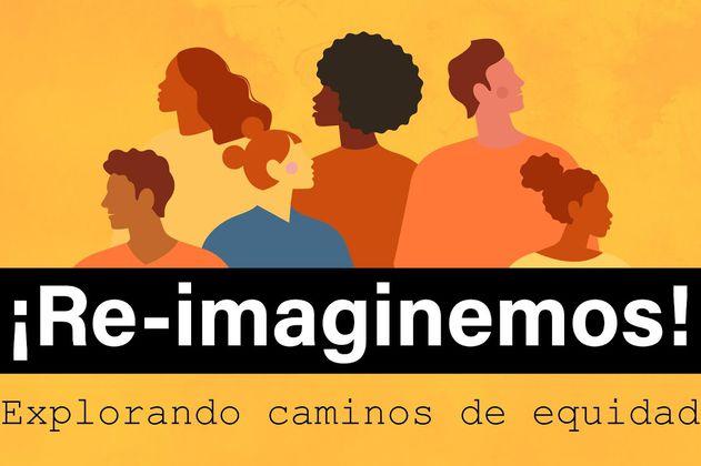 Colectivo Re-imaginemos: Inicia campaña para reflexionar sobre la desigualdad